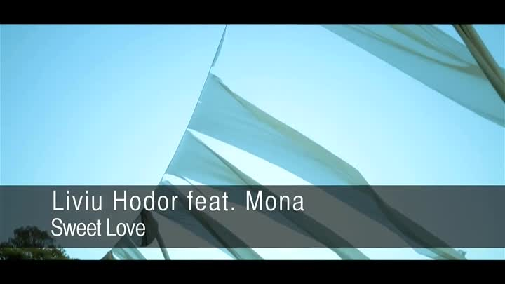 Liviu Hodor feat. Mona - Sweet Love (Offical Video)