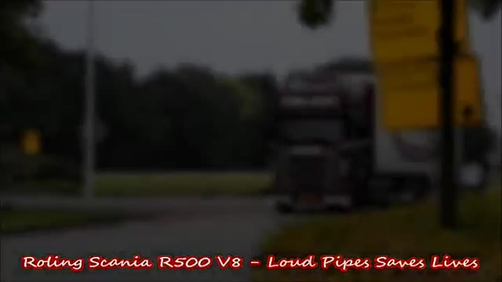 Scania R500 V8 - Loud Pipes Saves Lives