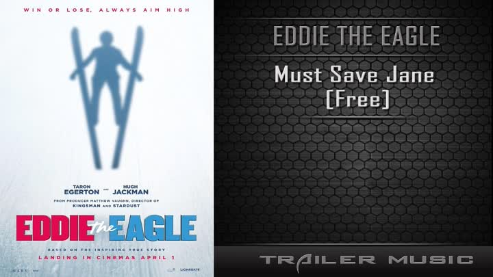 Видео: Eddie The Eagle - UK & IRL Trailer Song | Must Save Jane - Free