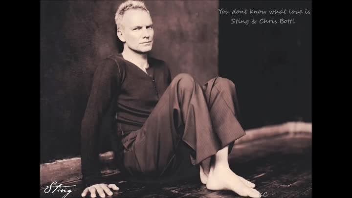 Видео: You dont know what love is - Sting & Chris Botti -