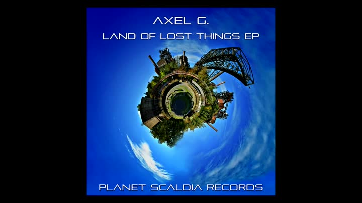 Axel G. Land of Lost Things (Original Version) (Planet Scaldia) Dance & Electronic