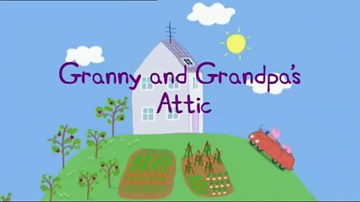 Peppa Pig Season 2 Episode 23 Granny and Grandpas Attic