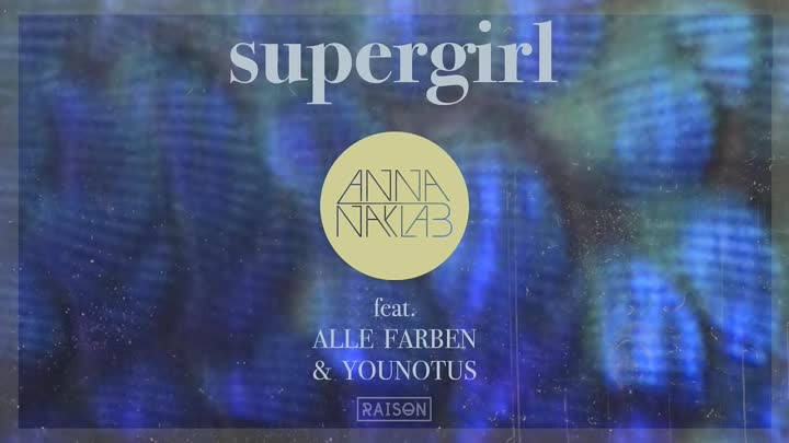 Anna Naklab feat. Alle Farben & YOUNOTUS - Supergirl (Radio Edit)