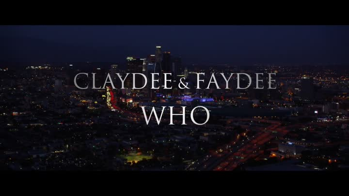 Claydee & Faydee - Who (Official Video)