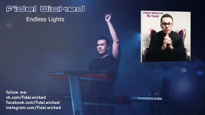 12. Fidel Wicked - Endless Lights [The Fusion_ 2015]
