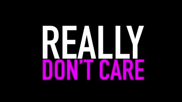 Видео: Really Don't Care- Video Teaser #3