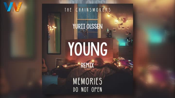 The Chainsmokers - Young (Yurii Olssen Remix)