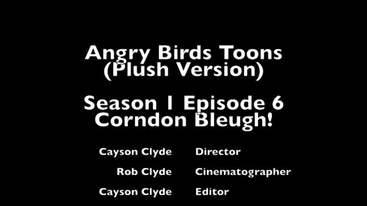 Видео: Angry Birds Toons (Plush Version) Season 1 Episode 6: Corndon Bleugh!