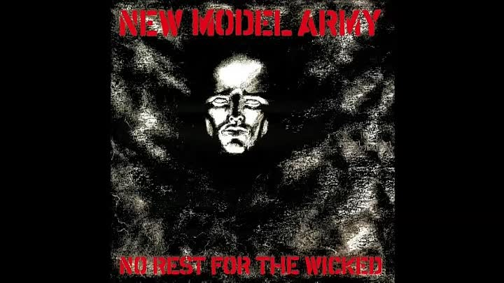 Видео: New Model Army No Rest For The Wicked (full album)