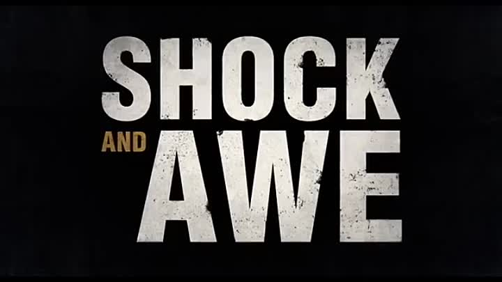 Видео: Shock and Awe (2018) Trailer HD
