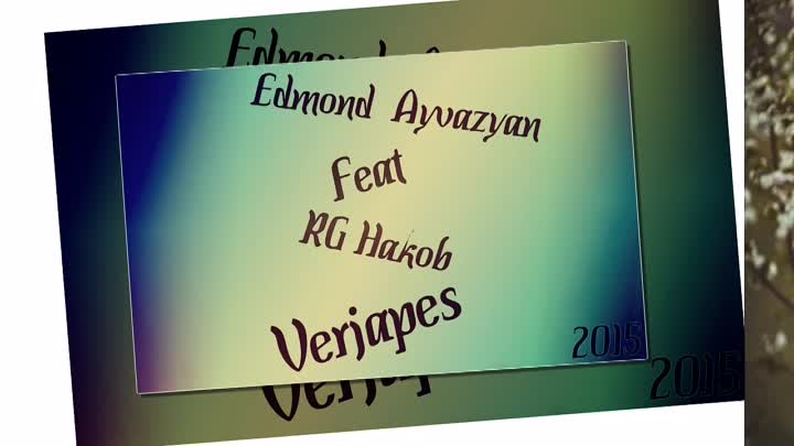 Edmond Ayvazyan feat. RG Hakob - Verjapes 【New 2015】 © BLACK ♫ MUSIC