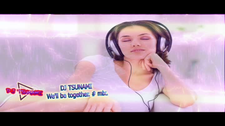 Видео: DJ TSUNAMI _ We'll be together. # mix. (Мы будем вместе.) 2018.