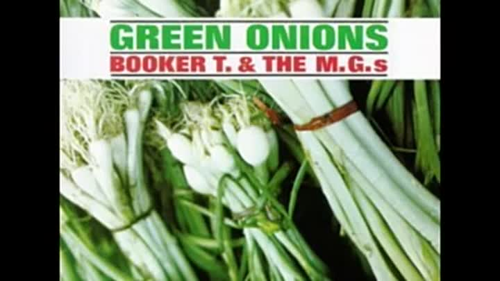 Видео: Booker T & the M G 's - Green Onions (Original HQ audio)