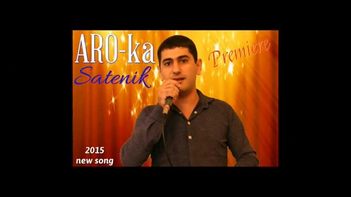 ➷ ❤ ➹ARO-ka Satenik (new 2015 )➷ ❤ ➹