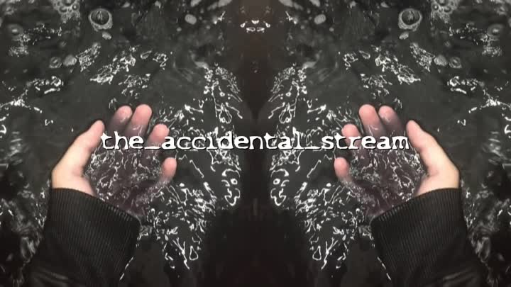 The_accidental_stream