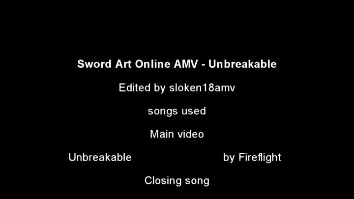 Видео: Sword Art Online AMV - Unbreakable [Sakura-con 2013 Entry] [HD]