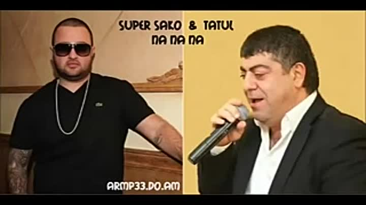 Tatoul Avoyan _ Super Saqo _ Na na na New 2016